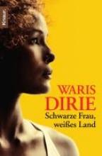 Dirie, Waris Schwarze Frau, weies Land