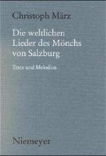 Mönch von Salzburg Die weltlichen Lieder des Mönchs von Salzburg