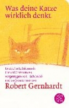 Gernhardt, Robert Was deine Katze wirklich denkt