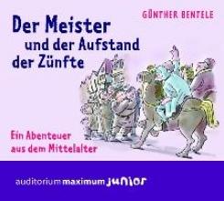 Bentele, Günther,   Krause, Thomas Der Meister und der Aufstand der Zünfte