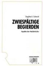 Schmidt, Siegfried J. Zwiespältige Begierden