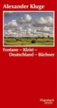 Kluge, Alexander Fontane-Kleist-Deutschland-Büchner