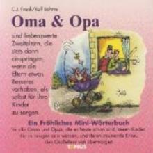 Frank, Claus Jürgen Oma und Opa - Mini. Ein fröhliches Mini - Wörterbuch