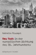 Mispagel, Nathalie New York in der europäischen Dichtung des 20. Jahrhunderts