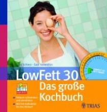Schierz, Gabi,   Vallenthin, Gabi LowFett 30 - das große Kochbuch