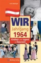 Weidinger, Erich Kindheit und Jugend in sterreich: Wir vom Jahrgang 1964