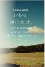 Gilsbach, Dieter Leben, ein Gedicht