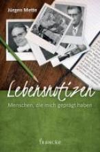 Mette, Jürgen Lebensnotizen