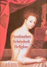 Treusch-Dieter, Gerburg Faszination, Schönheit, Religion