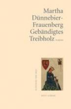 Dünnebier-Frauenberg, Martha Gebndigtes Treibholz