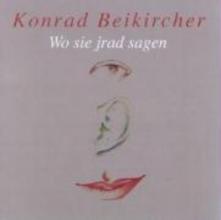 Beikircher, Konrad Wo se jrad sagen ... 2 CDs