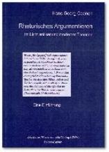 Coenen, Hans Georg Rhetorisches Argumentieren im Licht antiker und moderner Theorien