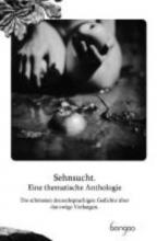 Goethe, Johann Wolfgang von Sehnsucht. Eine thematische Anthologie