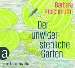 Frischmuth, Barbara Der unwiderstehliche Garten