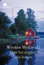 Wieslaw  Mysliwski Over het doppen van bonen