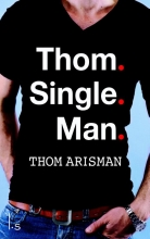Thom  Arisman Thom. Single. Man.