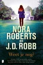 J.D. Robb Nora Roberts, Weet je nog?