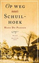 Hans Du  Plessis Op weg naar Schuilhoek