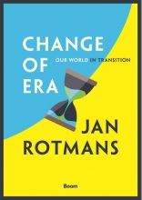 Jan Rotmans , Change of era