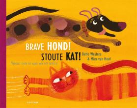 Bette Westera , Brave hond! Stoute kat!