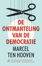 Marcel ten Hooven De ontmanteling van de democratie