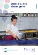 , Werken als kok binnen groen