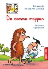 Erik van Os, Elle van Lieshout De domme moppen