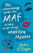 Adrew  O`Hagan Het waanzinnige leven van Maf de hond en zijn baasje Marilyn Monroe