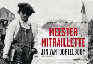Vantoortelboom, Jan Meester Mitraillette
