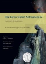 Irene van Lippe Biesterfeld, Noelle  Aarts, Sina  Bohm Hoe keren wij het Antropoceen?
