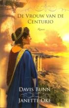 Davis  Bunn, Janette  Oke Handelen in geloof De vrouw van de centurio