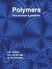 A.K. van der Vegt Leon Govaert  Martin van Drongelen, Polymers, from structure to properties