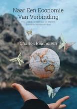 Charles Eisenstein , Naar een economie van verbinding