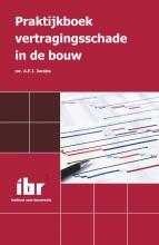 A.F.J. Jacobs , Praktijkboek vertragingsschade in de bouw