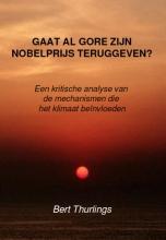 L.F.G. Thurlings , Gaat Al Gore zijn Nobelprijs teruggeven?