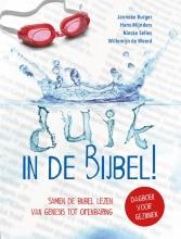 Janneke  Burger, Hans  Mijnders, Nieske  Selles, Willemijn de Weerd Duik in de Bijbel!