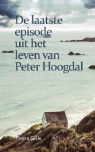 Frans Gillis , De laatste episode uit het leven van Peter Hoogdal