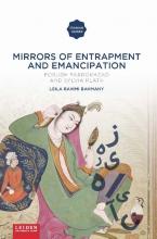Leila  Rahimi Bahmany Mirrors of Entrapment and Emancipation