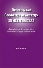 G.R. Maijnard , De weg naar Goddelijk bewustzijn en meesterschap