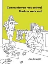 Aggy Langedijk , Communiceren met ouders? Maak er werk van!