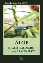 Romano Zago , Aloe is geen medicijn ... maar geneest!