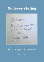 Felix Hoek , Ouderverstoting