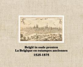België in oude prenten La Belgique en estampes anciennes