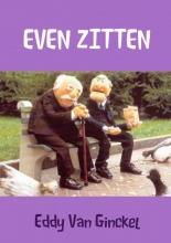 Eddy van Ginckel EVEN ZITTEN