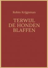 Robin  Krijgsman Terwijl de honden blaffen