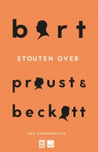 Bart Stouten , Bart Stouten over Proust & Beckett