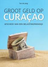 Ton de Jong , Groot geld op Curaçao