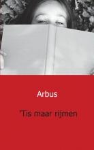 Arbus Tis maar rijmen