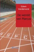 Edwin  Vandervorst De wereld van Marcus