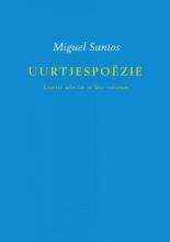 Miguel Santos , Uurtjespoëzie Laatste selectie in drie volumes